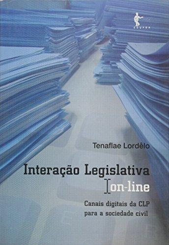 Interação Legislativa On-line. Canais  Digitais da CLP Para a Sociedade Civil, livro de Tenaflae Lordêlo