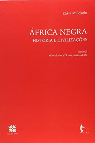 África Negra. História e Civilizações - Tomo 2, livro de Elikia M. Bokolo