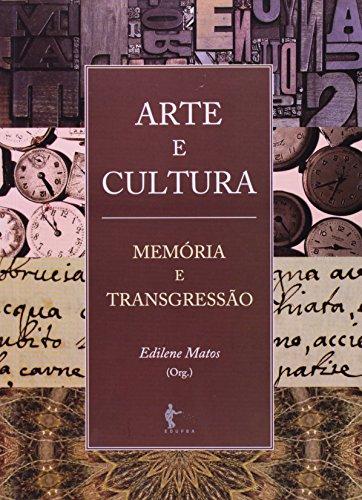 Arte E Cultura. Memória E Transgressão, livro de Edilene Matos