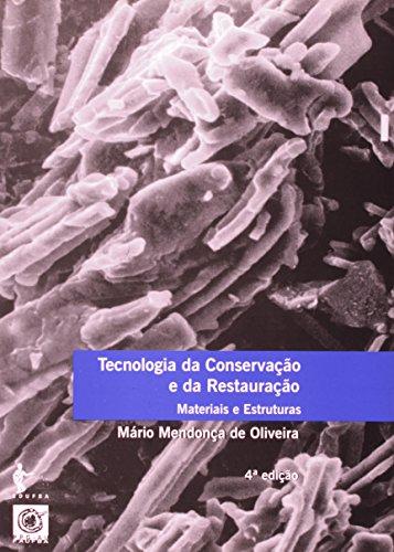 Tecnologia da Conservação e da Restauração. Matérias e Estruturas, livro de Mário Mendonça de Oliveira