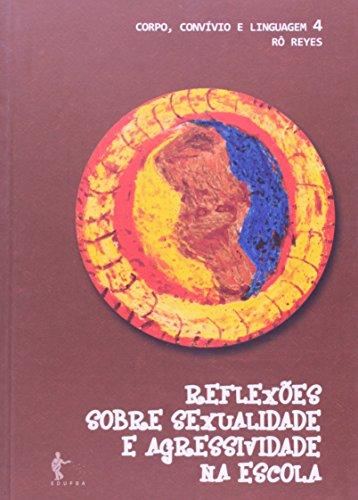 Reflexões Sobre Sexualidade e Agressividade na Escola, livro de Ro Reyes