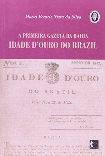 Primeira Gazeta Da Bahia. Idade D