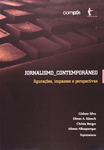 Jornalismo Contemporâneo. Figurações, Impasses E Perspectivas, livro de Christa Berger