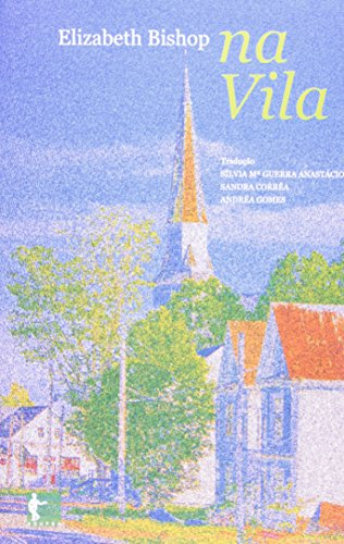 Na Vila, livro de Elizabeth Bishop