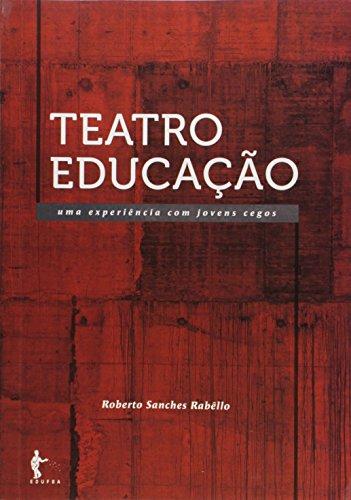 Teatro Educação. Uma Experiência com Jovens Cegos, livro de Roberto Sanches Rabêllo