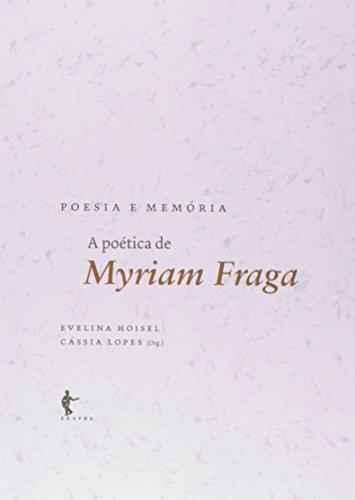 Poesia E Memoria - A Poetica De Myriam Fraga, livro de Evelina;Lopes, Cassia Hoisel