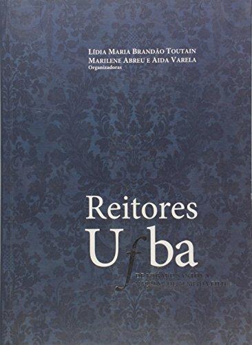 Reitores Ufba - De Edgard Santos A Naomar De Almeida Filho, livro de Aida;Abreu, Marilene;Toutain, Lidia Maria Batista Brandao Varela