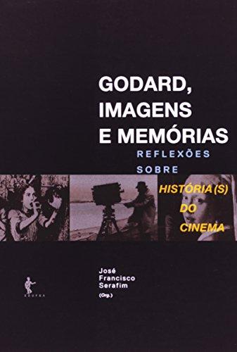 Godard, Imagens E Memoria, livro de Jose Fransicisco Serafim