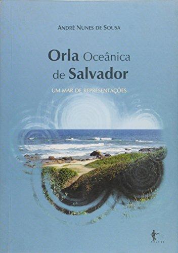 Orla Oceânica de Salvador. Um Mar de Representações, livro de André Nunes de Sousa