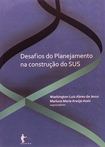 Desafio Do Planejamento Na Construção Do S U S, livro de Marluce Maria Araujo
