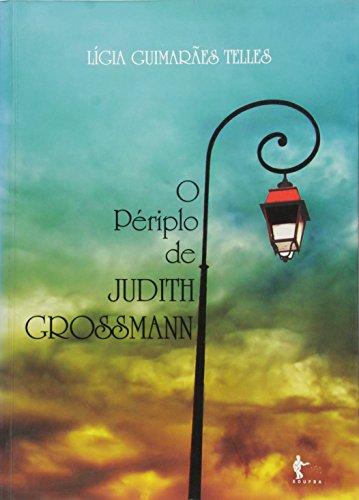 Periplo De Judith Grossmann, O, livro de Ligia Guimaraes Telles