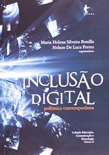 Inclusão Digital. Polêmica Contemporânea, livro de Maria Helena Silveira Bonilla