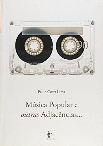 Música Popular e Outras Adjacências..., livro de Paulo Costa Lima