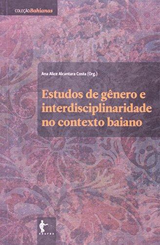 Estudos De Gênero E Interdisciplinaridade No Contexto Baiano, livro de Ana Alice Alcantara Costa