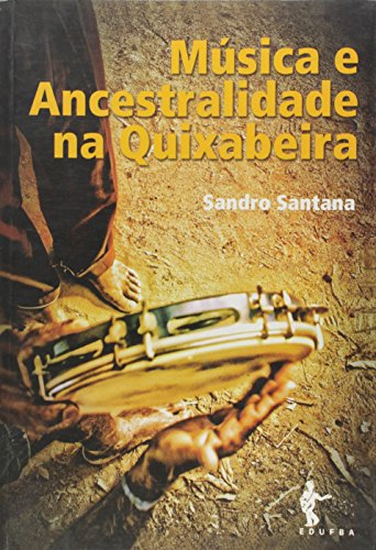 Musica E Ancestralidade Na Quixabeira, livro de