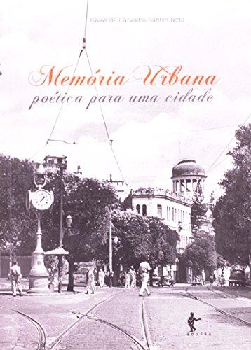 Memoria Urbana. Poetica Para Uma Cidade, livro de Neto Santos