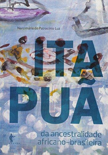 Itapua - Da Ancestralidade Africano-Brasileira, livro de Narcimaria Correia Do Patrocinio Luz
