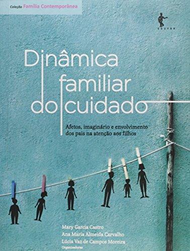 Dinâmica Familiar do Cuidado, livro de Mary Garcia Castro