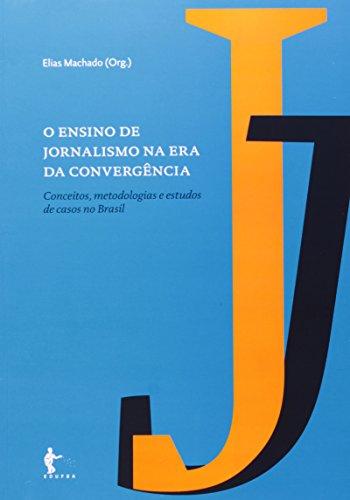 O Ensino De Jornalismo Na Era Da Convergência, livro de Elias Machado
