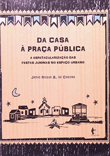Da Casa A Praça Publica, livro de Janio Roque Barros de Castro