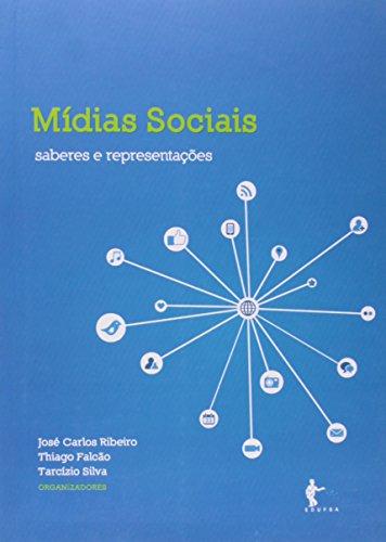Midias Sociais - Saberes E Representacoes, livro de Tarcízio;Ribeiro, Jose Carlos;Falcao, Thiago Silva