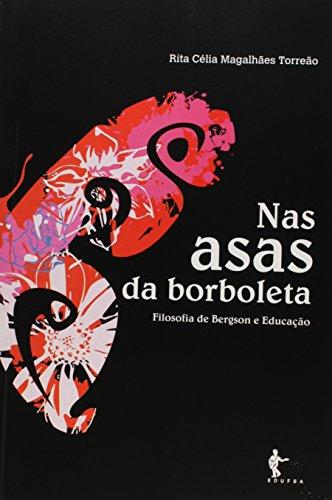 Nas Asas da Borboleta. Filosofia de Bérgson e Educação, livro de Rita Celia Magalhaes Torrao