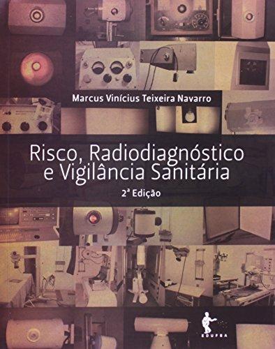 Risco, Radiodiagnóstico E Vigilância Sanitária, livro de Marcus Vinícius Teixeira Navarro