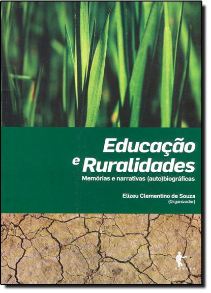 Educação e Ruralidades: Memórias e Narrativas (auto)biográficas, livro de Elizeu Clementino de Souza