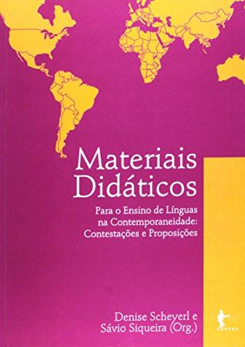 Materiais Didáticos Para O Ensino De Línguas Na Contemporâneidade. Contestações E Proposições, livro de Denise Scheyerl