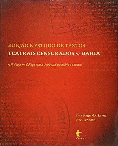 Edicao E Estudo De Textos Teatrais Censurados Na Bahia - V. 01, livro de