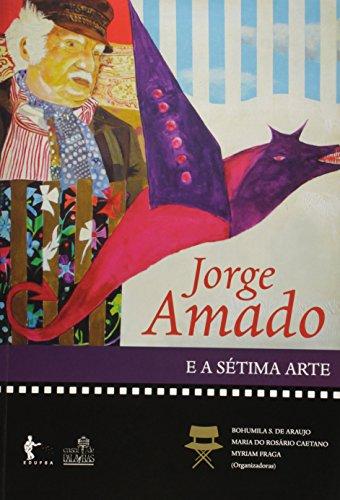 Jorge Amado E A Setima Arte, livro de Myriam^Caetano, Maria Do RosãRio^Araujo, Bo Fraga