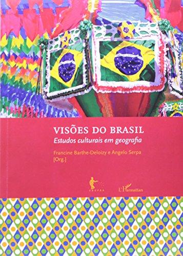 Visões Do Brasil. Estudos Culturais Em Geografia, livro de Angelo Serpa