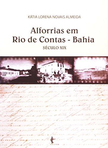 Alforrias Em Rio De Contas. Bahia Século Xix, livro de Kátia Lorena Novais Almeida