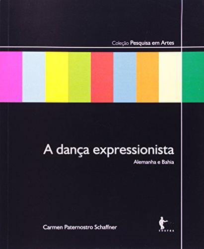 A Dança Expressionista. Alemanha E Bahia, livro de Carmen Paternostro Shaffner