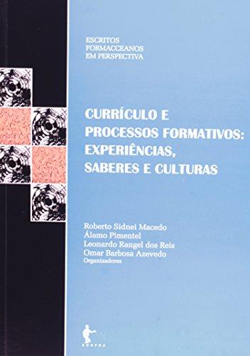 Currículo E Processos Formativos. Experiências, Saberes E Culturas, livro de Roberto Sidnei Macedo