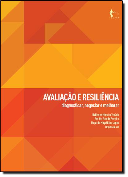 Avaliação e Resiliência: Diagnosticar, Negociar e Melhorar, livro de Robinson Moreira Tenório | Rosilda Arruda Ferreira