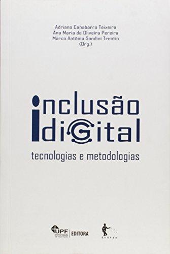 Inclusão Digital. Tecnologias e Metodologias, livro de Adriano Canabarro Teixeira