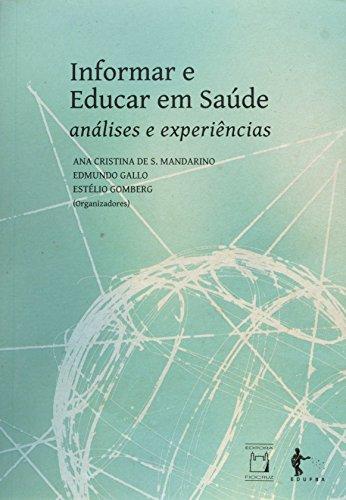 Informa e Educar em Saúde análises e experiências, livro de Ana Cristina de S. Mandarino, Edmundo Gallo e Estélio Gomberg