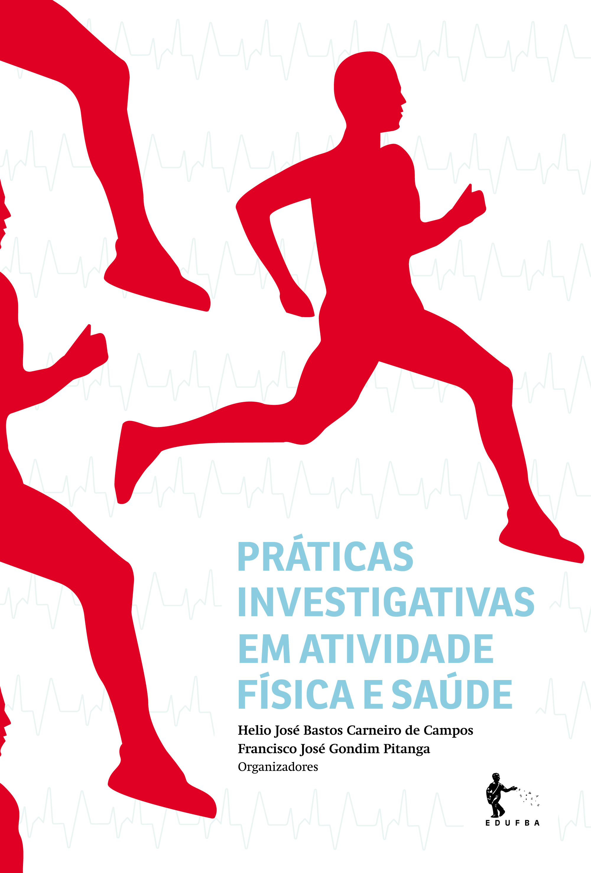 Práticas Investigativas em Atividade Física e Saúde, livro de Hélio José Bastos Carneiro de Campos