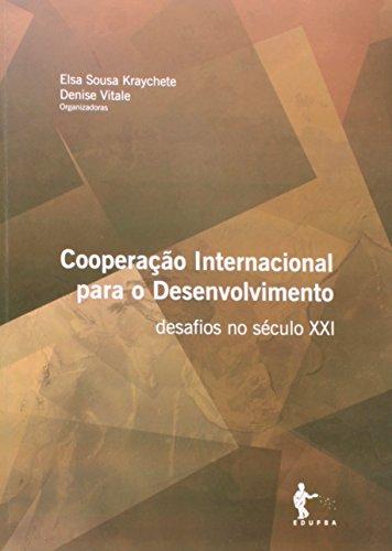 Cooperação Internacional Para o Desenvolvimento. Desafios no Século XXI, livro de Elsa Sousa Kraychete