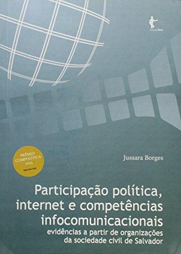 Participaçao Politica  Internet E Competencias, livro de Jussara Borges