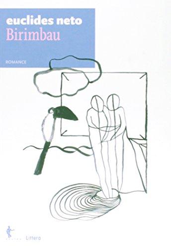 Birimbau. Romance - Volume 1. Coleção Euclides Neto, livro de Euclides Neto