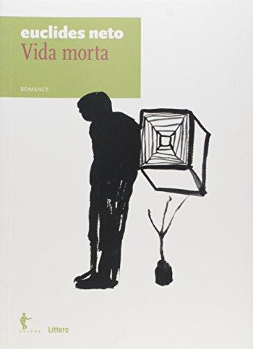 Vida Morta. Romance - Volume 2. Coleção Euclides Neto, livro de Euclides Neto