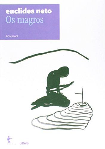 Os Magros. Romance - Volume 3. Coleção Euclides Neto, livro de Euclides Neto