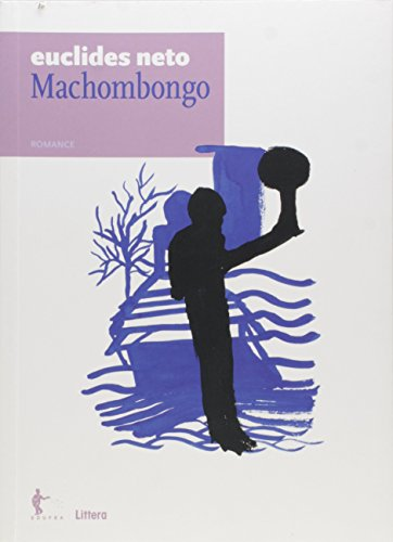Machombongo. Romance - Volume 8. Coleção Euclides Neto, livro de Euclides Neto