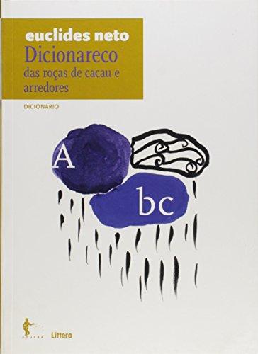 Dicionareco das Roças de Cacau e Arredores. Dicionário - Volume 11. Coleção Euclides Neto, livro de Euclides Neto
