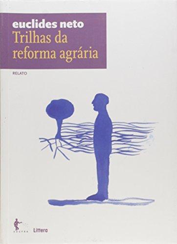 Trilhas da Reforma Agrária. Relato - Volume 12. Coleção Euclides Neto, livro de Euclides Neto