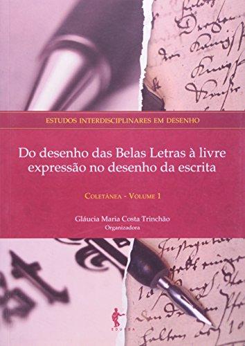 Do Desenho das Belas Letras a Livre Expressão no Desenho da Escrita, livro de Claudia Maria Costa Trinchao
