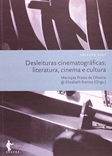 Desleituras Cinematográficas. Leitura, Cinema E Cultura, livro de Varios Autores