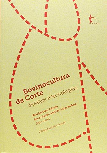 Bovinocultura De Corte: Desafios E Tecnologias, livro de Ronaldo Lopes Oliveira